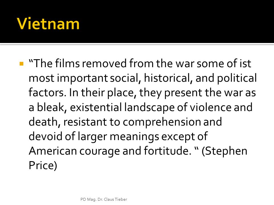  The films removed from the war some of ist most important social, historical, and political factors.