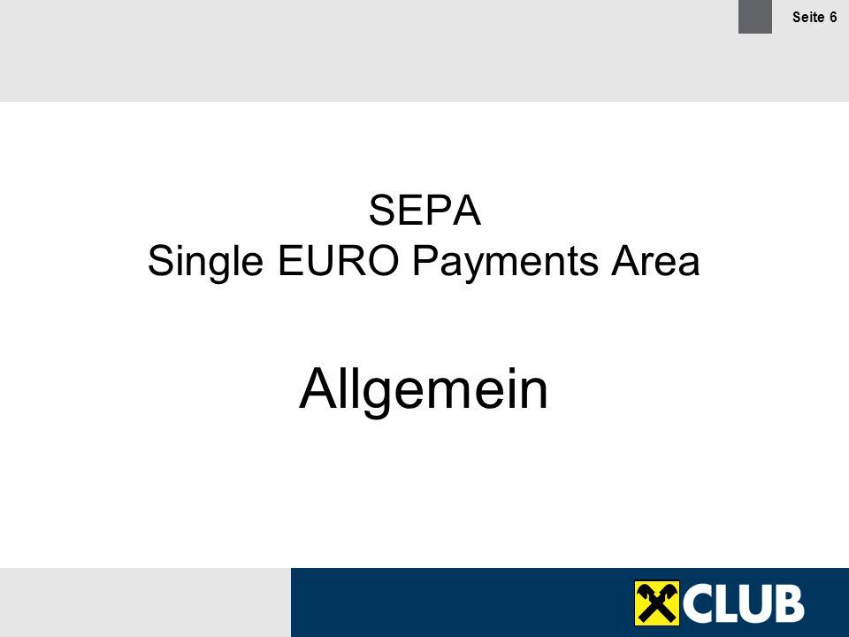 Seite 7 SEPA – Raum und Währung Stand: 2012
