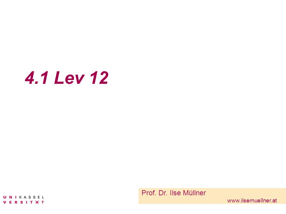 4.1 Lev 12 Prof. Dr. Ilse Müllner www.ilsemuellner.at