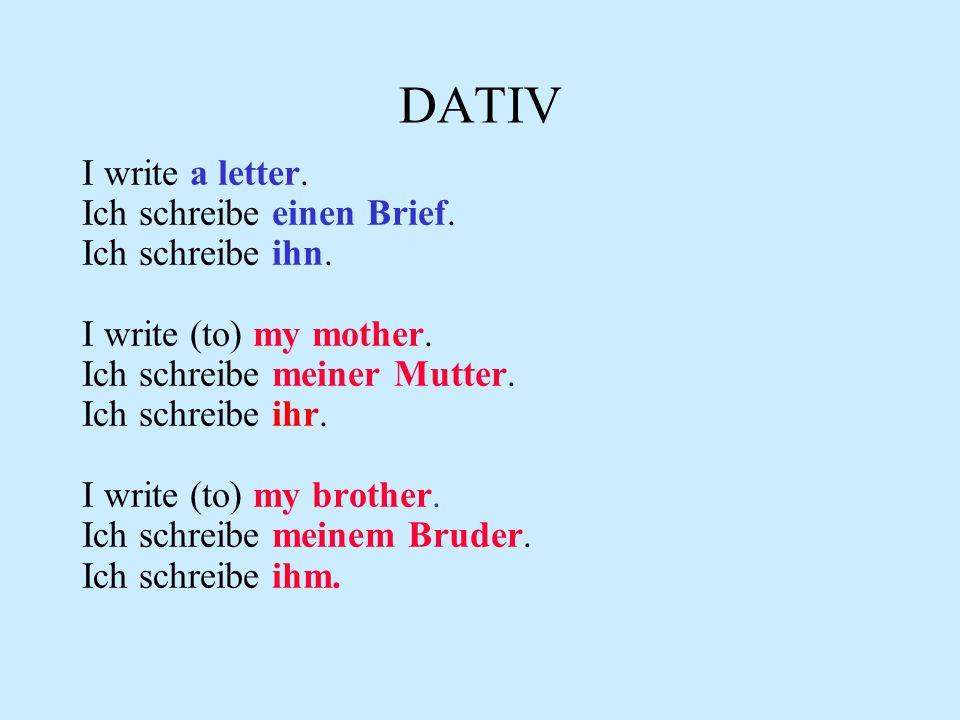 Wo ist der Dativ? grün : Nominativ > Subjekt rot : Dativ > indirektes Objekt blau: Akkusativ > direktes Objekt Die Frau schreibtdem Freundeinen Brief.