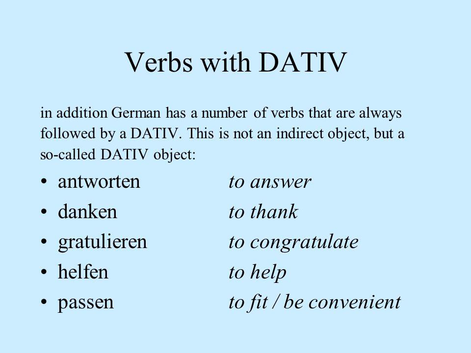 Verbs with DATIV+AKKUSATIV to tellto tell s.o. s.th. erzählen Ich erzähle dir eine Geschichte. sagen Ich sage dir etwas. to oweto owe s.o. s.th. schul