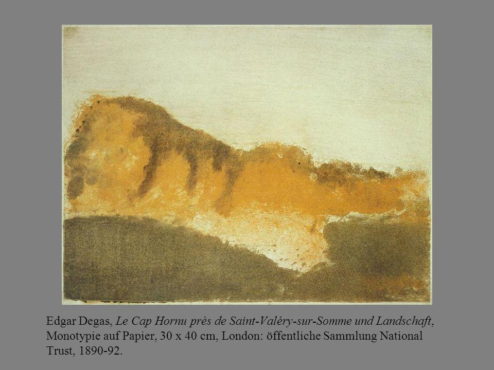 Edgar Degas, Le Cap Hornu près de Saint-Valéry-sur-Somme und Landschaft, Monotypie auf Papier, 30 x 40 cm, London: öffentliche Sammlung National Trust