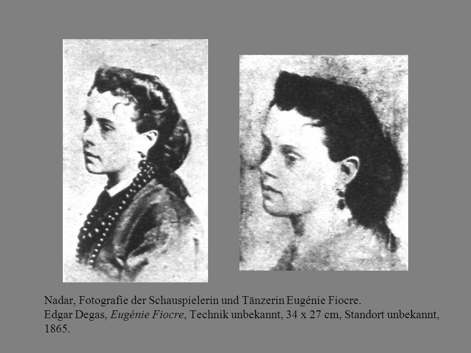 Nadar, Fotografie der Schauspielerin und Tänzerin Eugénie Fiocre. Edgar Degas, Eugénie Fiocre, Technik unbekannt, 34 x 27 cm, Standort unbekannt, 1865