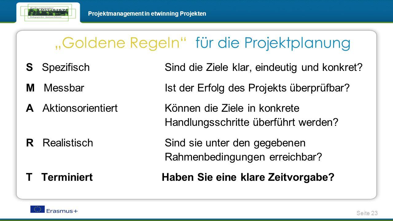 Seite 23 Projektmanagement in etwinning Projekten S Spezifisch Sind die Ziele klar, eindeutig und konkret? M Messbar Ist der Erfolg des Projekts überp