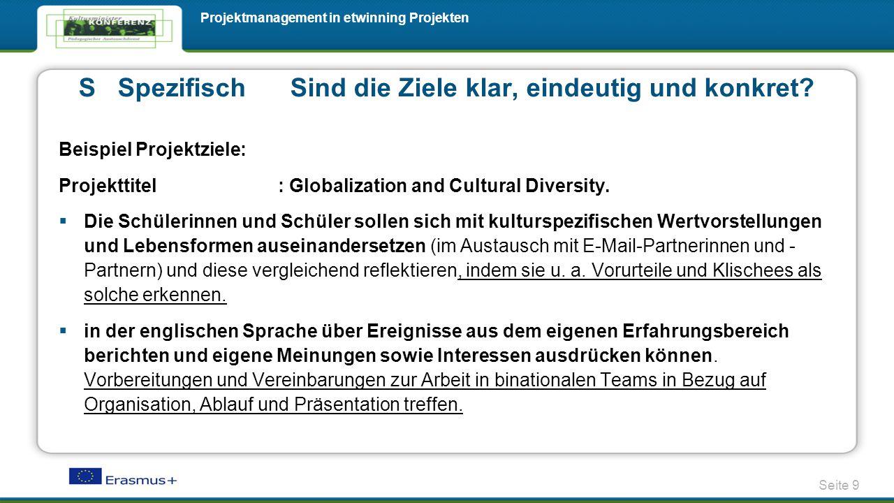 Seite 9 Projektmanagement in etwinning Projekten Beispiel Projektziele: Projekttitel : Globalization and Cultural Diversity.  Die Schülerinnen und Sc