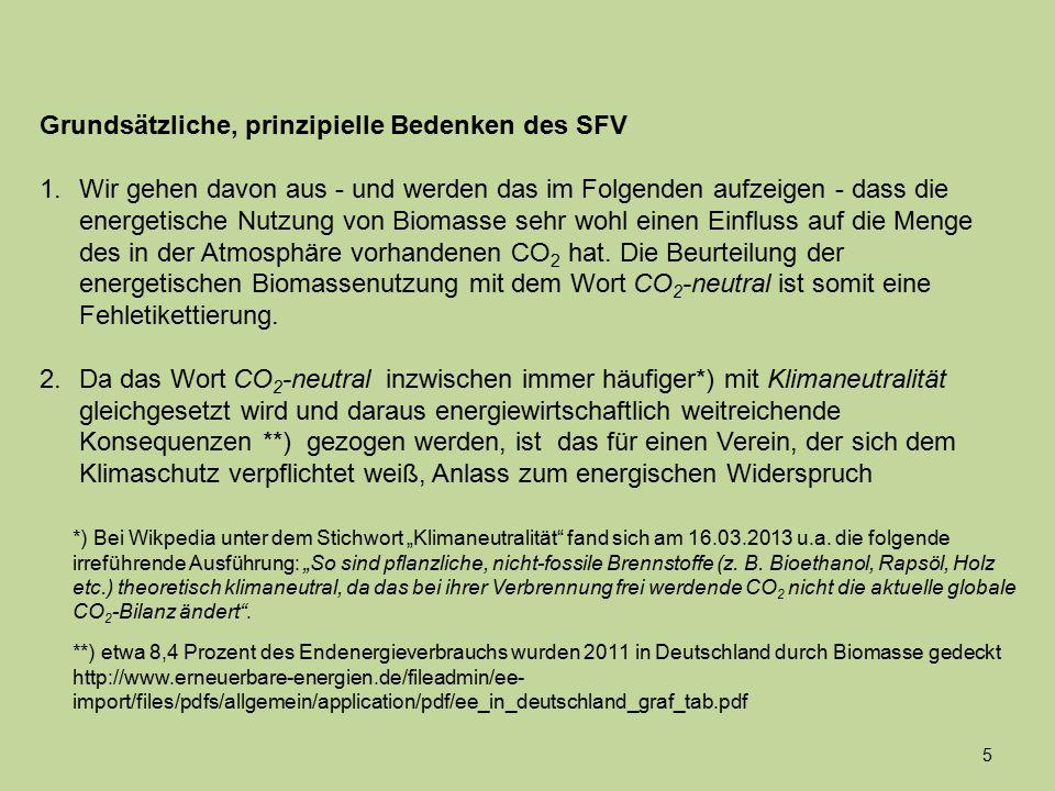 Grundsätzliche, prinzipielle Bedenken des SFV 1.Wir gehen davon aus - und werden das im Folgenden aufzeigen - dass die energetische Nutzung von Biomas