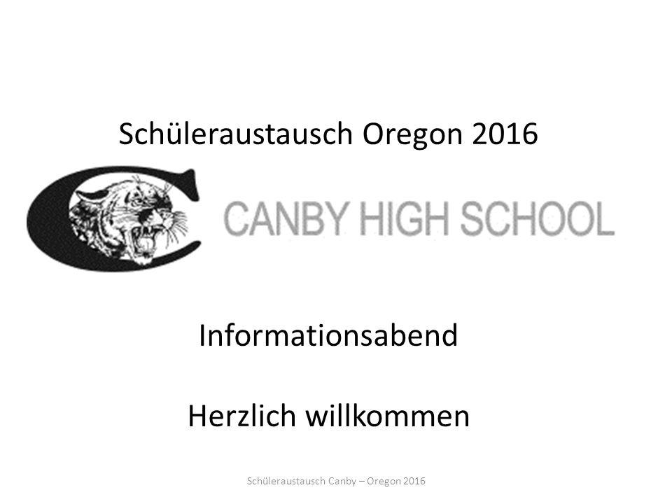 Schüleraustausch Oregon 2016 Informationsabend Herzlich willkommen Schüleraustausch Canby – Oregon 2016