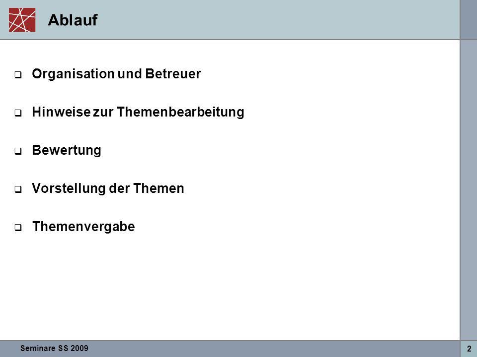 Seminare SS 2009 3 Organisation und Betreuer – Blockseminar Future Internet  Organisation:Prof.