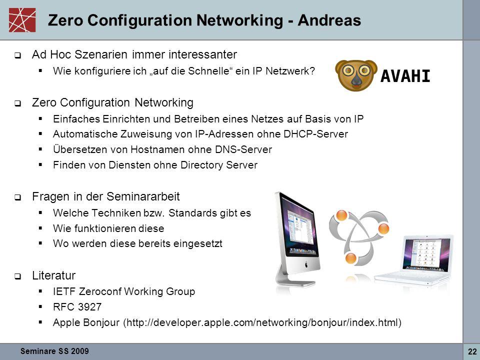 """Seminare SS 2009 22 Zero Configuration Networking - Andreas  Ad Hoc Szenarien immer interessanter  Wie konfiguriere ich """"auf die Schnelle"""" ein IP Ne"""