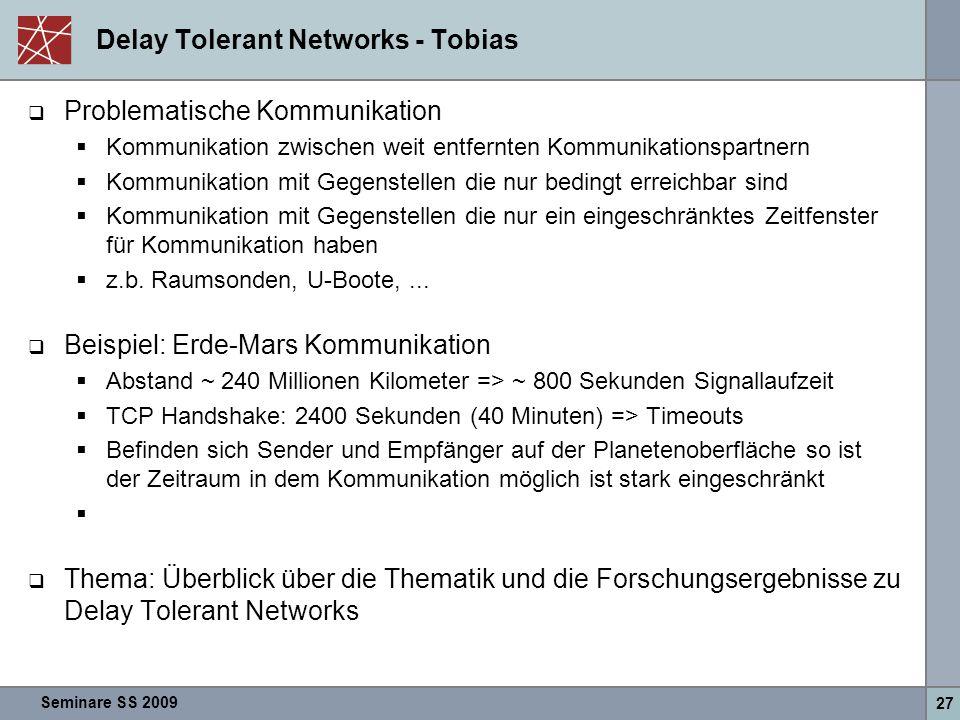 Seminare SS 2009 27 Delay Tolerant Networks - Tobias  Problematische Kommunikation  Kommunikation zwischen weit entfernten Kommunikationspartnern 