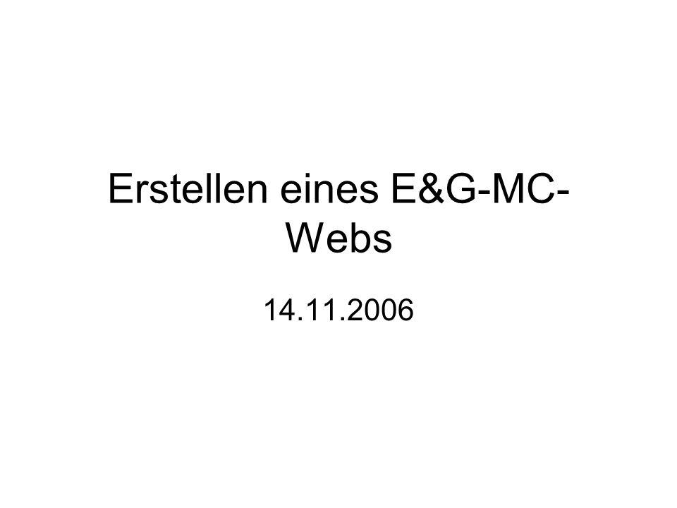 Erstellen eines E&G-MC- Webs 14.11.2006