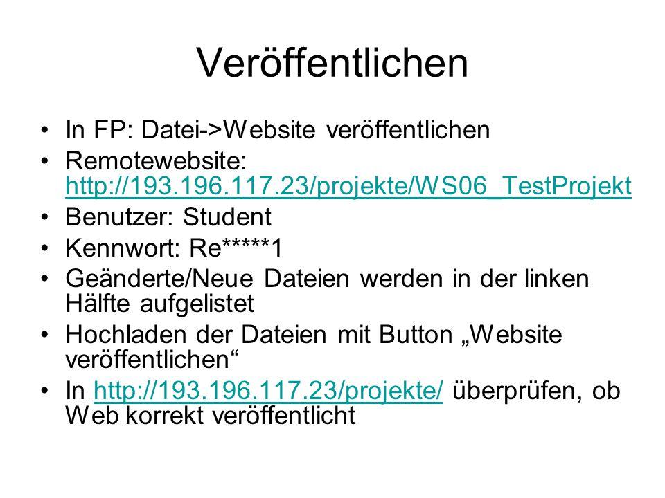 Web mit Inhalt füllen Team.html : Fotos mit Namen Index.html : Namen mit Email verlinken (namen markieren, Rechtsklick -> Hyperlink hinzufügen) Problemstellung.html Aufgabenstellung.html Bilder aus anderen Office-Programmen über Datei->Speichern unter -> Dateityp.gif,.png oder.jpg wählen Bilddatei per Drag and Drop ins Frontpage ziehen