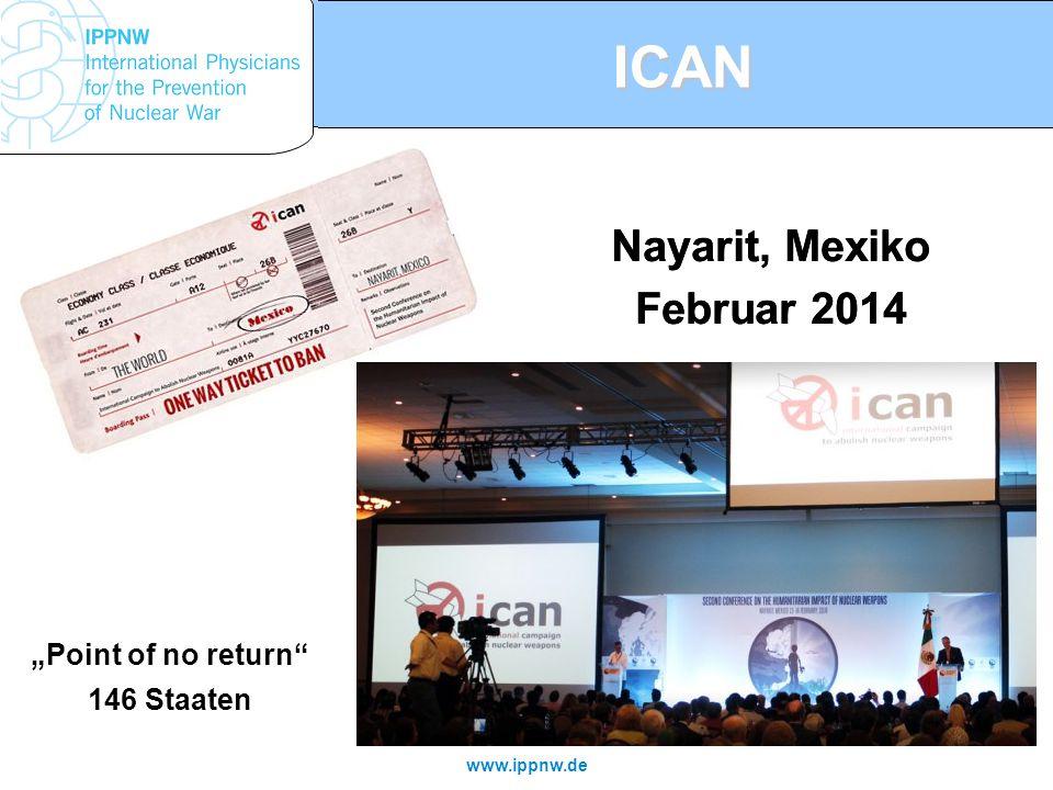 "www.ippnw.de ICAN Nayarit, Mexiko Februar 2014 Nayarit, Mexiko Februar 2014 ""Point of no return"" 146 Staaten"