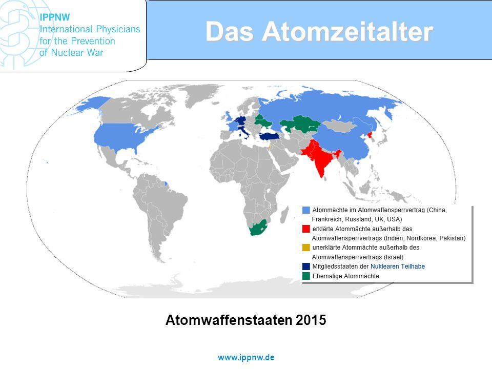 www.ippnw.de Das Atomzeitalter Atomwaffenstaaten 2015