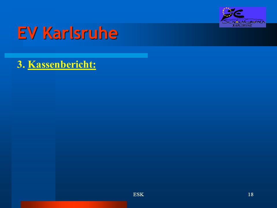 ESK18 EV Karlsruhe 3. Kassenbericht: