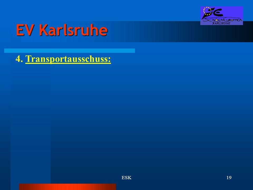 ESK19 EV Karlsruhe 4. Transportausschuss: