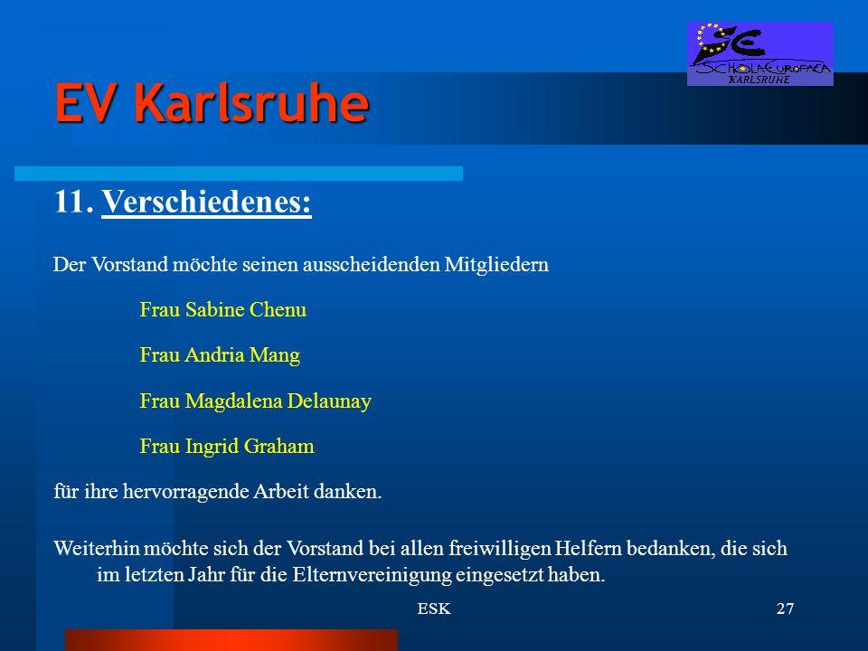 ESK27 EV Karlsruhe 11. Verschiedenes: Der Vorstand möchte seinen ausscheidenden Mitgliedern Frau Sabine Chenu Frau Andria Mang Frau Magdalena Delaunay
