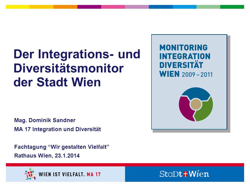 Der Integrations- und Diversitätsmonitor der Stadt Wien Mag.