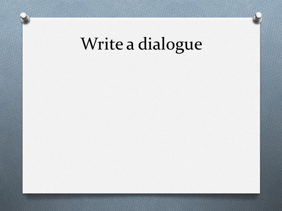 Write a dialogue