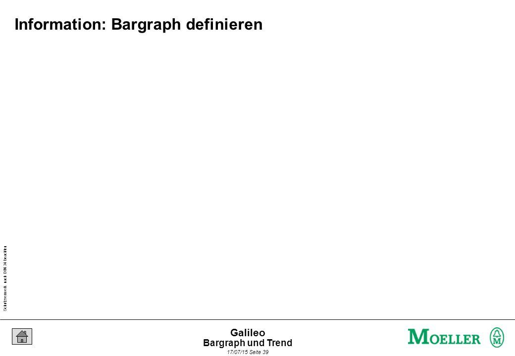 Schutzvermerk nach DIN 34 beachten 17/07/15 Seite 39 Galileo Information: Bargraph definieren Bargraph und Trend