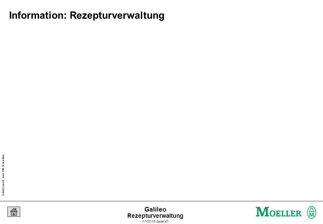 Schutzvermerk nach DIN 34 beachten 17/07/15 Seite 47 Galileo Information: Rezepturverwaltung Rezepturverwaltung
