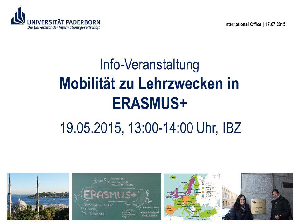 Info-Veranstaltung Mobilität zu Lehrzwecken in ERASMUS+ 19.05.2015, 13:00-14:00 Uhr, IBZ International Office | 17.07.2015