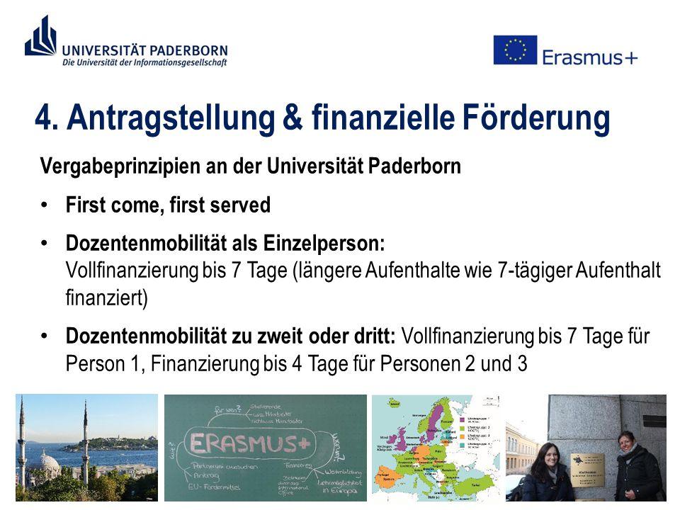 4. Antragstellung & finanzielle Förderung Vergabeprinzipien an der Universität Paderborn First come, first served Dozentenmobilität als Einzelperson: