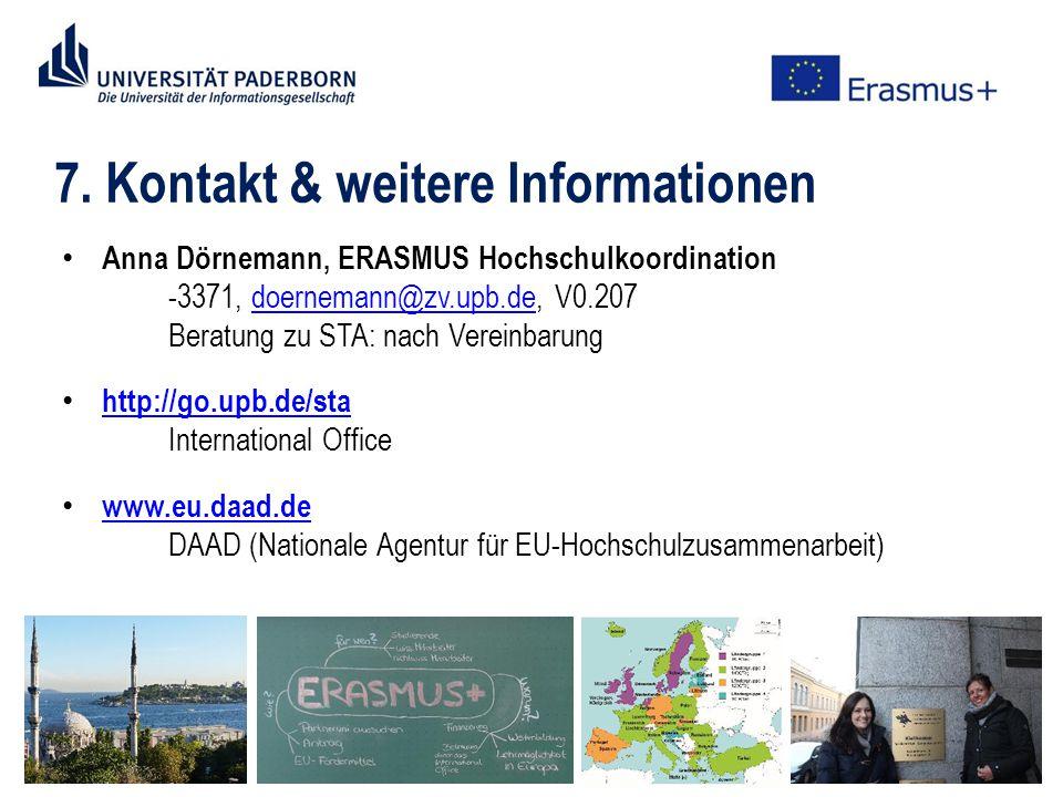 7. Kontakt & weitere Informationen Anna Dörnemann, ERASMUS Hochschulkoordination -3371, doernemann@zv.upb.de, V0.207doernemann@zv.upb.de Beratung zu S