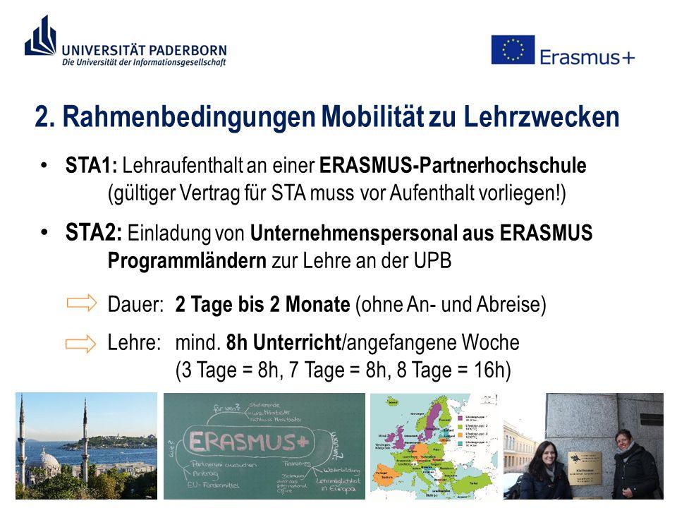 2. Rahmenbedingungen Mobilität zu Lehrzwecken STA1: Lehraufenthalt an einer ERASMUS-Partnerhochschule (gültiger Vertrag für STA muss vor Aufenthalt vo