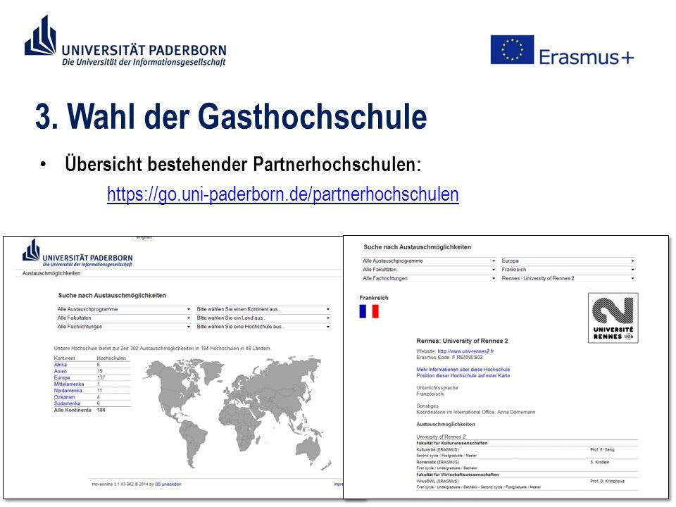 3. Wahl der Gasthochschule Übersicht bestehender Partnerhochschulen: https://go.uni-paderborn.de/partnerhochschulen