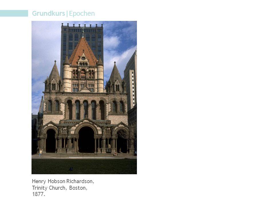 Grundkurs|Epochen Henry Hobson Richardson, Trinity Church, Boston, 1877.