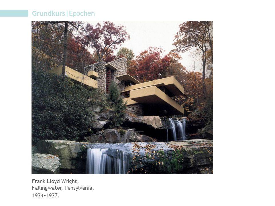 Grundkurs|Epochen Frank Lloyd Wright, Fallingwater, Pensylvania, 1934 – 1937.