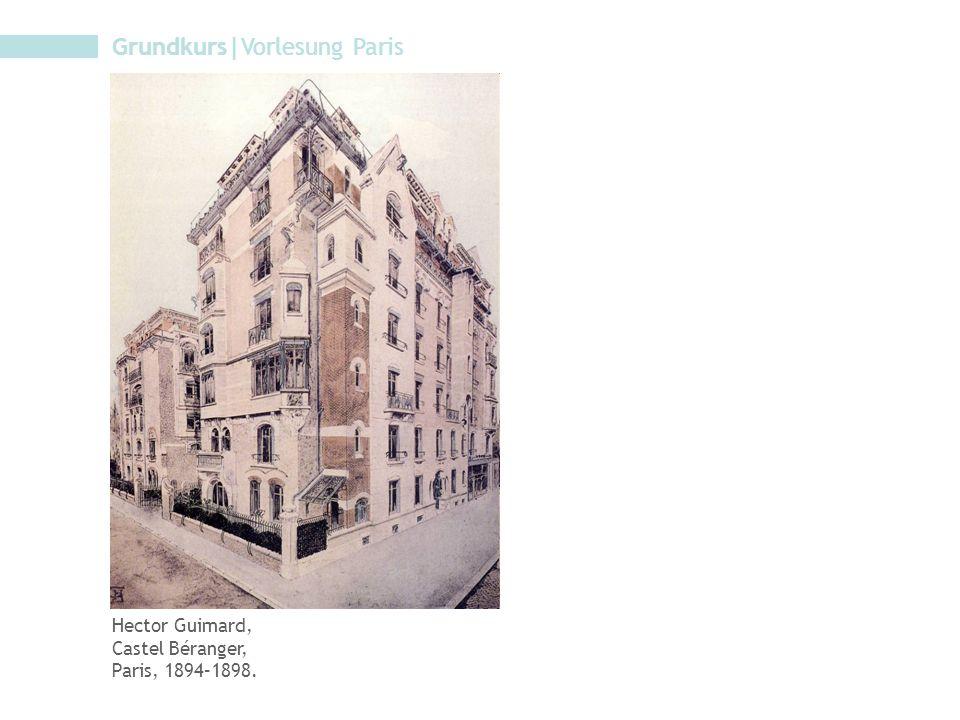 Grundkurs|Vorlesung Paris Hector Guimard, Castel Béranger, Paris, 1894–1898.