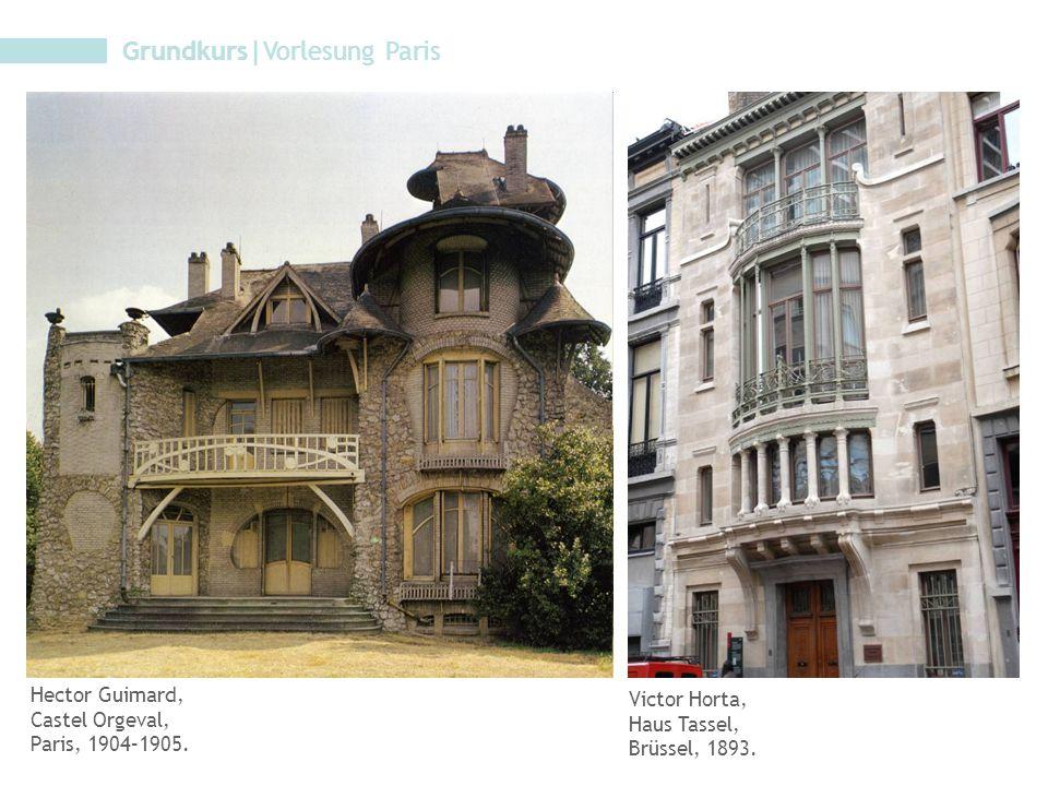 Grundkurs|Vorlesung Paris Hector Guimard, Castel Orgeval, Paris, 1904–1905. Victor Horta, Haus Tassel, Brüssel, 1893.