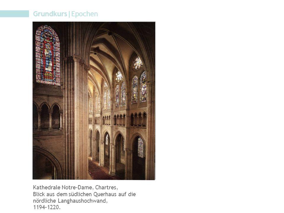 Grundkurs|Epochen Kathedrale Notre-Dame, Chartres, Blick aus dem südlichen Querhaus auf die nördliche Langhaushochwand, 1194–1220.