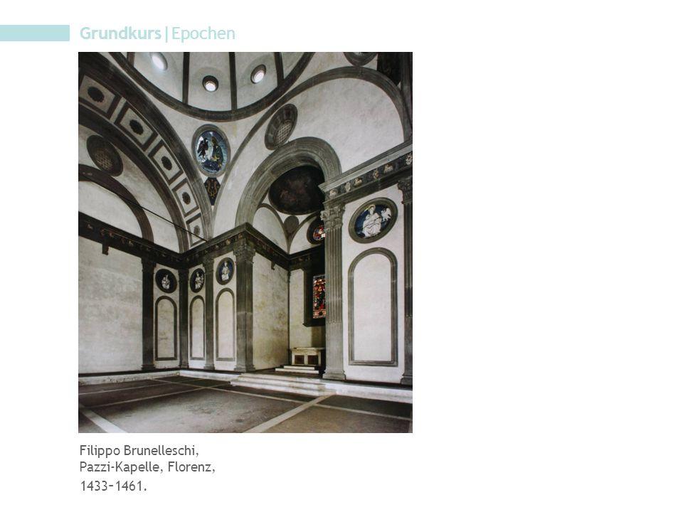 Grundkurs|Epochen Filippo Brunelleschi, Pazzi-Kapelle, Florenz, 1433 – 1461.