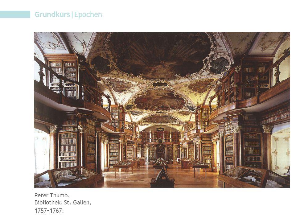 Grundkurs|Epochen Peter Thumb, Bibliothek, St. Gallen, 1757 – 1767.