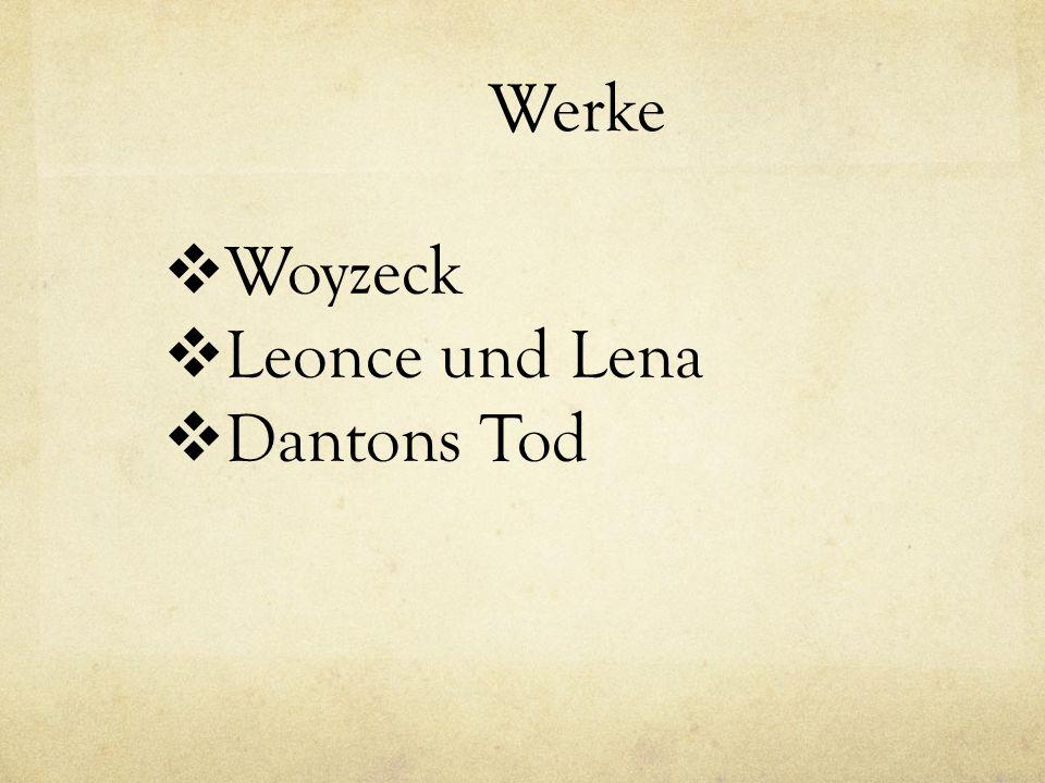 Werke  Woyzeck  Leonce und Lena  Dantons Tod