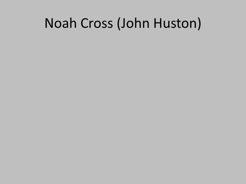 Noah Cross (John Huston)