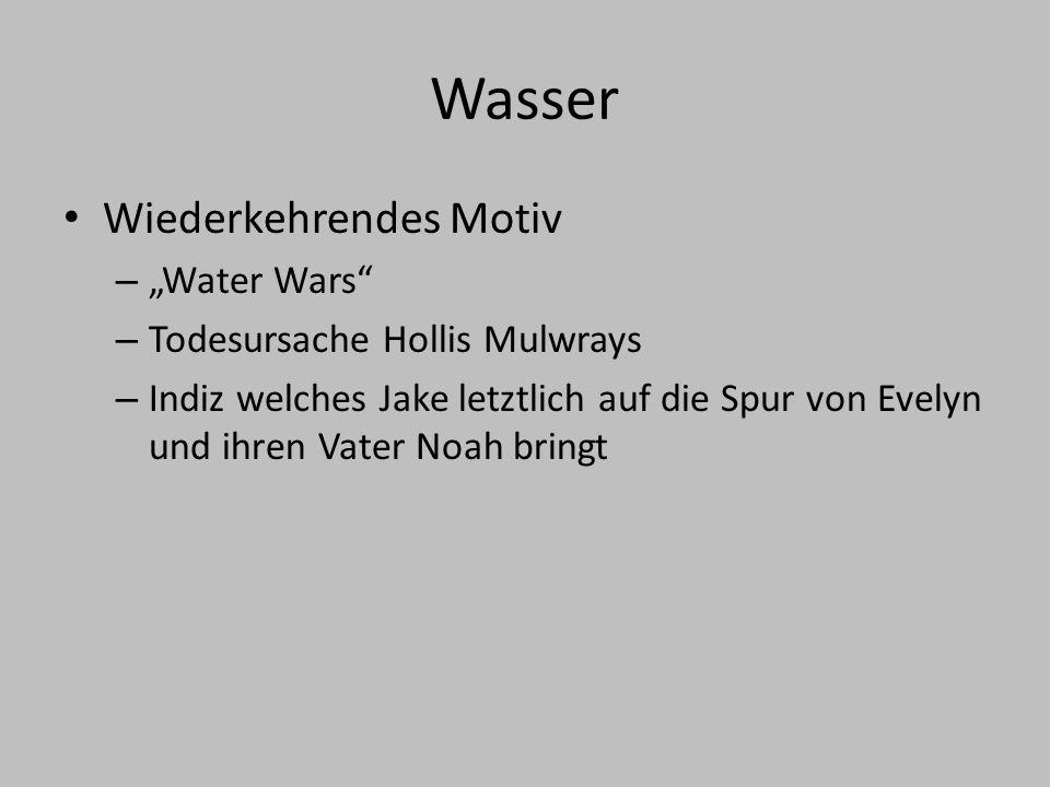 """Wasser Wiederkehrendes Motiv – """"Water Wars – Todesursache Hollis Mulwrays – Indiz welches Jake letztlich auf die Spur von Evelyn und ihren Vater Noah bringt"""