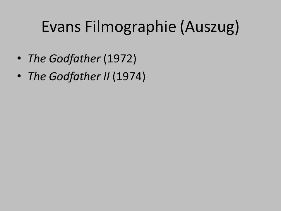 Evans Filmographie (Auszug) The Godfather (1972) The Godfather II (1974)