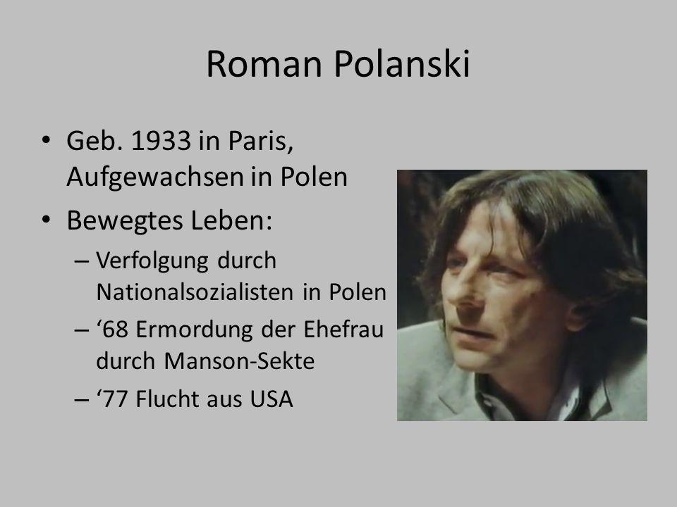 Polanski Filmographie (Auszug) Rosemary's Baby (1968) The Pianist (2002) Carnage (2011)
