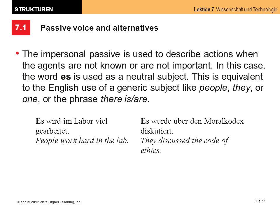 7.1 Lektion 7 Wissenschaft und Technologie STRUKTUREN © and ® 2012 Vista Higher Learning, Inc. 7.1-11 Passive voice and alternatives The impersonal pa