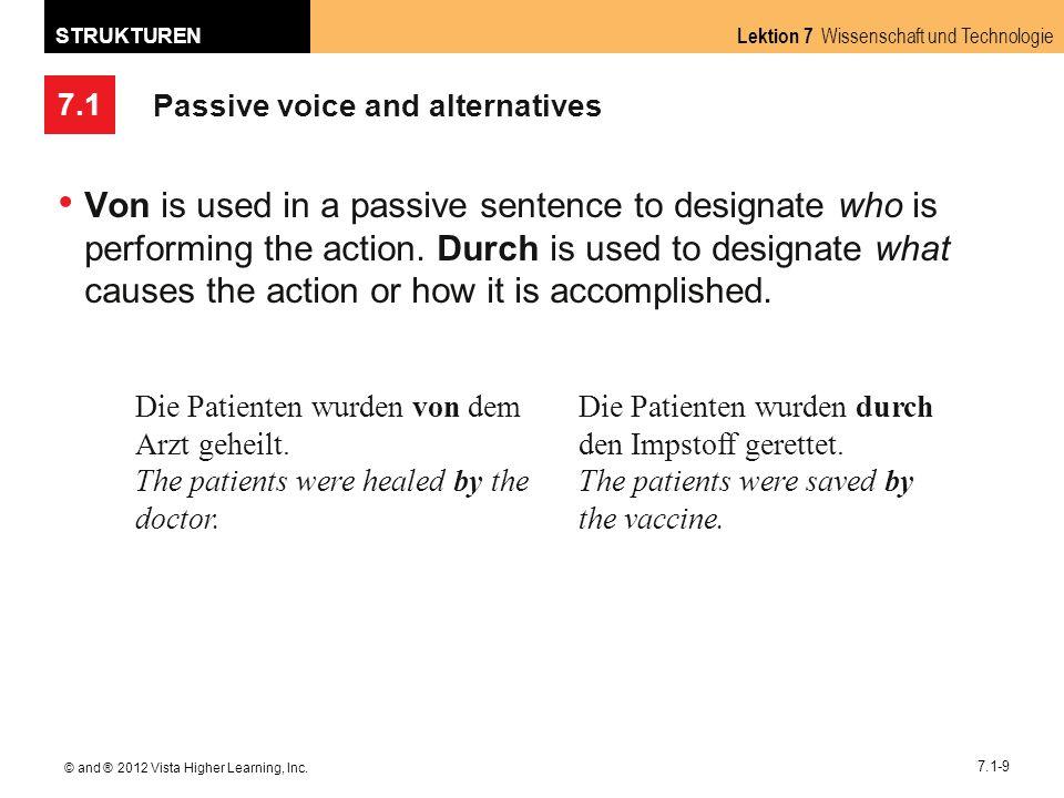 7.1 Lektion 7 Wissenschaft und Technologie STRUKTUREN © and ® 2012 Vista Higher Learning, Inc. 7.1-9 Passive voice and alternatives Von is used in a p