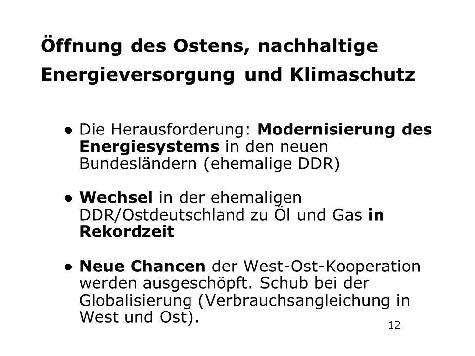 Geschichte der Energiepolitik in Deutschland 1946-2008 Öffnung des Ostens, nachhaltige Energieversorgung und Klimaschutz Die Herausforderung: Modernis