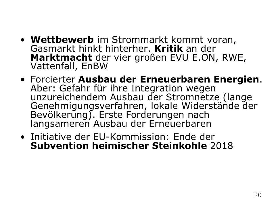 Geschichte der Energiepolitik in Deutschland 1946-2008 Wettbewerb im Strommarkt kommt voran, Gasmarkt hinkt hinterher. Kritik an der Marktmacht der vi