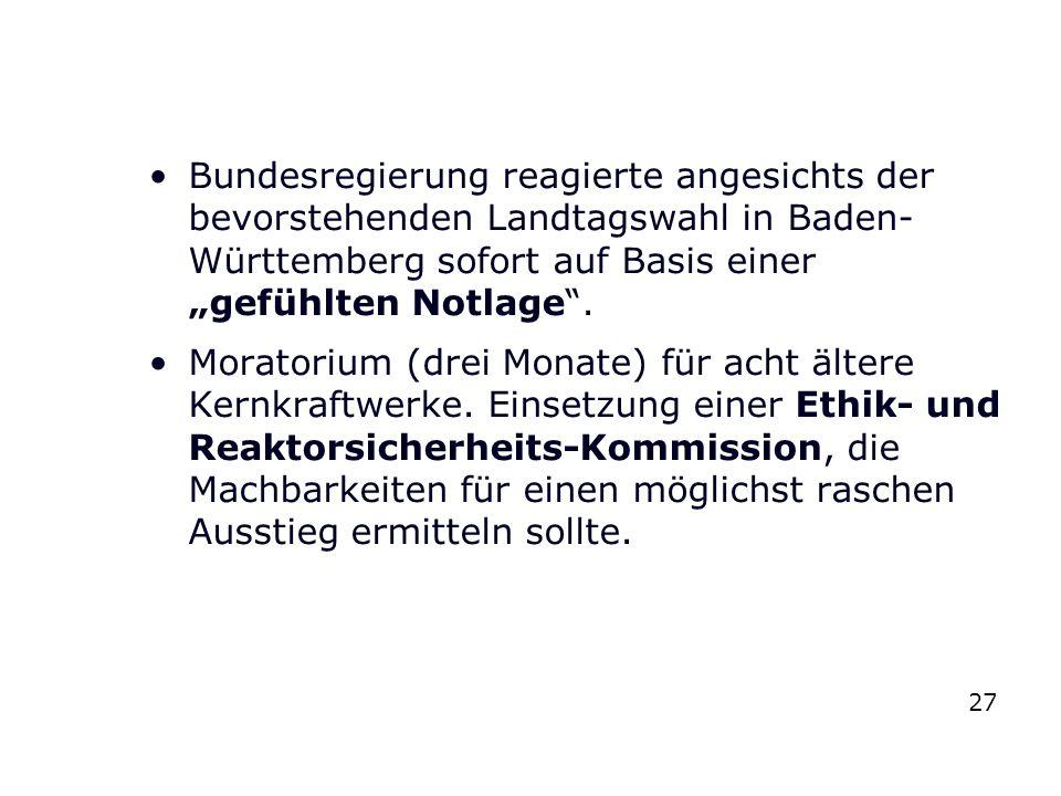 """Bundesregierung reagierte angesichts der bevorstehenden Landtagswahl in Baden- Württemberg sofort auf Basis einer """"gefühlten Notlage"""". Moratorium (dre"""