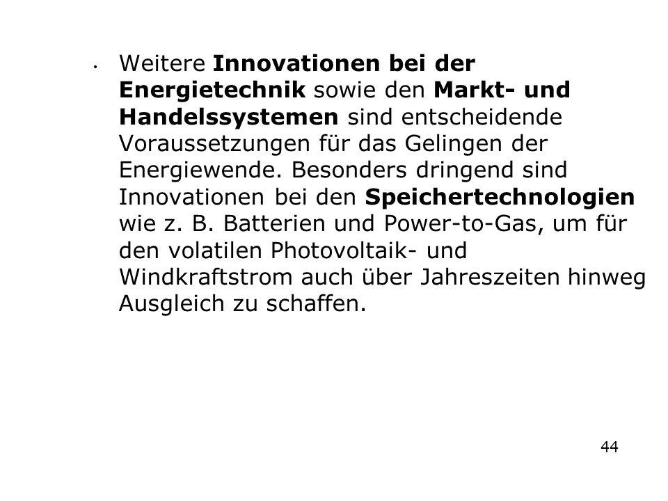 Weitere Innovationen bei der Energietechnik sowie den Markt- und Handelssystemen sind entscheidende Voraussetzungen für das Gelingen der Energiewende.