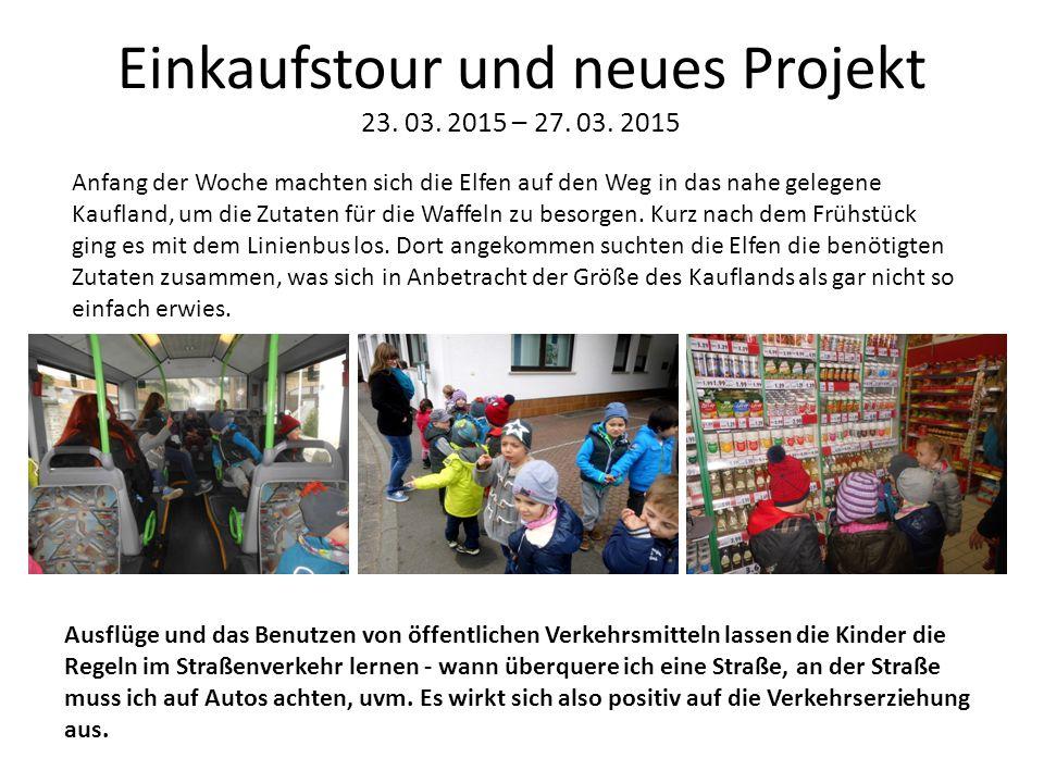 Einkaufstour und neues Projekt 23. 03. 2015 – 27. 03. 2015 Anfang der Woche machten sich die Elfen auf den Weg in das nahe gelegene Kaufland, um die Z