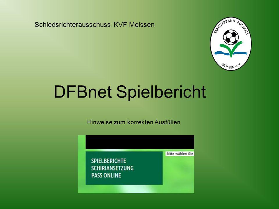 DFBnet Spielbericht Hinweise zum korrekten Ausfüllen Schiedsrichterausschuss KVF Meissen